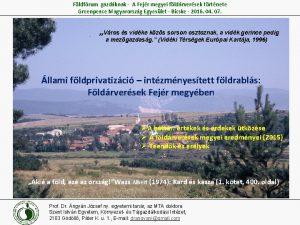 Fldfrum gazdknak A Fejr megyei fldrversek trtnete Greenpeace