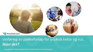 Innfring av pakkeforlp for psykisk helse og rus