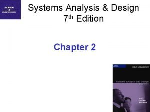 Systems Analysis Design 7 th Edition Chapter 2