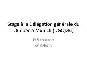 Stage la Dlgation gnrale du Qubec Munich DGQMu