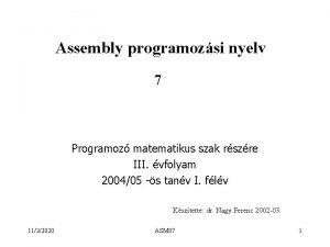 Assembly programozsi nyelv 7 Programoz matematikus szak rszre