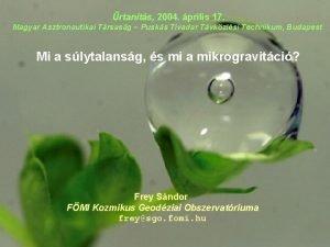 rtants 2004 prilis 17 Magyar Asztronautikai Trsasg Pusks