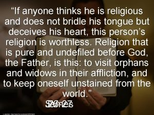 If anyone thinks he is religious and does