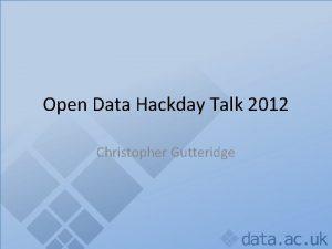 Open Data Hackday Talk 2012 Christopher Gutteridge Christopher