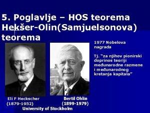5 Poglavlje HOS teorema HekerOlinSamjuelsonova teorema 1977 Nobelova