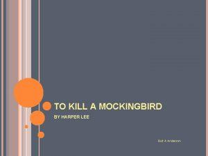 TO KILL A MOCKINGBIRD BY HARPER LEE Bult