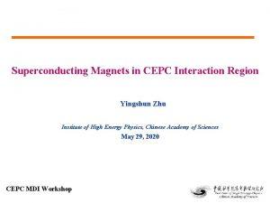 Superconducting Magnets in CEPC Interaction Region Yingshun Zhu
