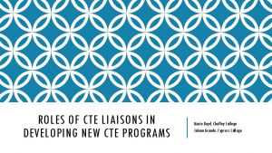 ROLES OF CTE LIAISONS IN DEVELOPING NEW CTE