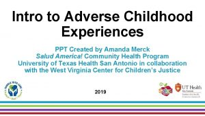 Intro to Adverse Childhood Experiences PPT Created by