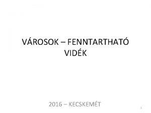 VROSOK FENNTARTHAT VIDK 2016 KECSKEMT 1 A VROS