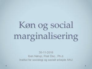 Kn og social marginalisering 30 11 2016 Iben