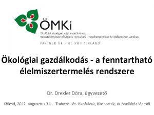 kolgiai gazdlkods a fenntarthat lelmiszertermels rendszere Dr Drexler