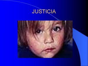 JUSTICIA 1 INTRODUCCIN l Sobre la justicia no