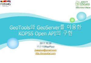 Geo Tools Geo Server KOPSS Open API 2011