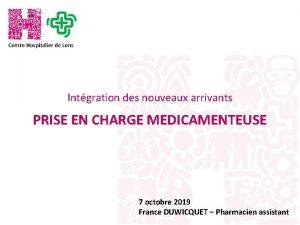 Intgration des nouveaux arrivants PRISE EN CHARGE MEDICAMENTEUSE