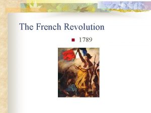 The French Revolution n 1789 Causes of French