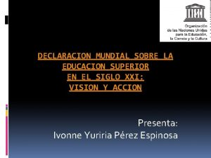 DECLARACION MUNDIAL SOBRE LA EDUCACION SUPERIOR EN EL