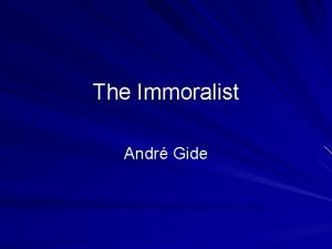 The Immoralist Andr Gide Andr Gide by Paul
