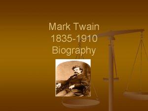 Mark Twain 1835 1910 Biography Birth Place n