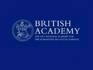 The British Academy UK national academy Learned society