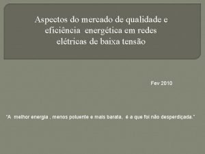 Aspectos do mercado de qualidade e eficincia energtica