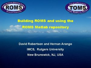 Building ROMS and using the ROMS Matlab repository