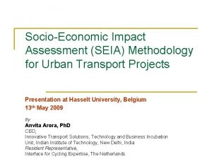 SocioEconomic Impact Assessment SEIA Methodology for Urban Transport