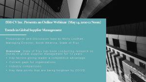 ISMCV Inc Presents an Online Webinar May 14
