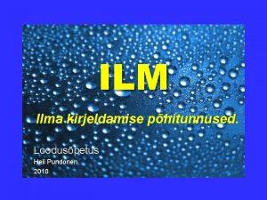 ILM Ilma kirjeldamise phitunnused Looduspetus Heli Pundonen 2010