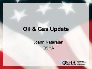 Oil Gas Update Joann Natarajan OSHA Recap of