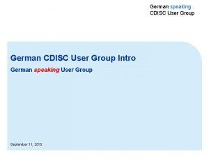 German speaking CDISC User Group German CDISC User