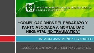 COMPLICACIONES DEL EMBARAZO Y PARTO ASOCIADA A MORTALIDAD