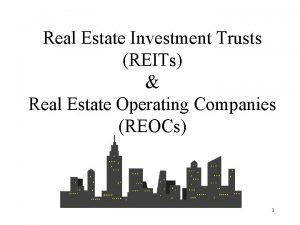 Real Estate Investment Trusts REITs Real Estate Operating