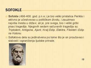 SOFOKLE Sofokle 496 406 god p n e