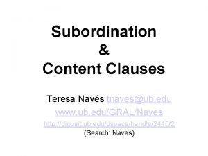 Subordination Content Clauses Teresa Navs tnavesub edu www