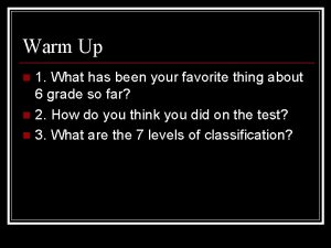 Warm Up 1 What has been your favorite