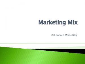 Marketing Mix Leonard Walletzk Segmentation Targeting Positioning Marketing