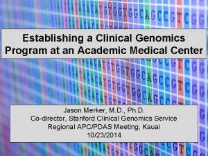 Establishing a Clinical Genomics Program at an Academic