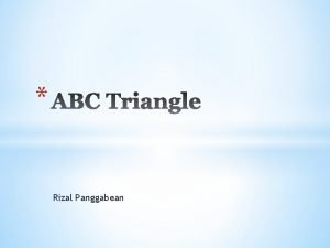 Rizal Panggabean ABC Triangle or the triangle of