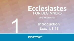1 MIKE MAZZALONGO Introduction Ecc 1 1 18