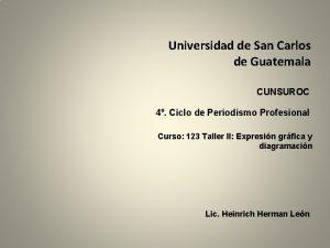 Universidad de San Carlos de Guatemala CUNSUROC 4