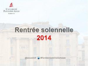 Rentre solennelle 2014 assastwit Rentree Solennelle Assas Rentre