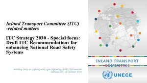 Inland Transport Committee ITC related matters ITC Strategy