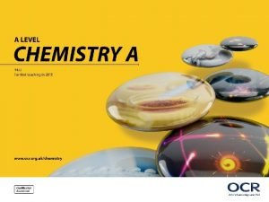 OCR 2017 A Level Chemistry A Topic Exploration