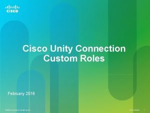 Cisco Unity Connection Custom Roles February 2016 2014