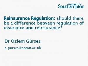 Reinsurance Regulation should there be a difference between
