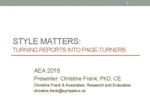 1 STYLE MATTERS TURNING REPORTS INTO PAGETURNERS AEA