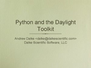 Python and the Daylight Toolkit Andrew Dalke dalkedalkescientific