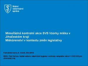 Mimodn kontroln akce SVS Vzorky mlka v Jihoeskm
