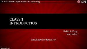 CS 3043 Social Implications Of Computing CLASS 1